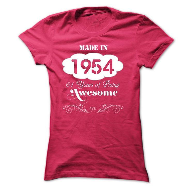 Made In 1954-61 Years Of Being Awesome