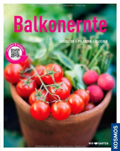 Balkonernte (Mein Garten): Gestalten - Pflanzen - Naschen by Melanie Grabner http://www.amazon.de/dp/3440139875/ref=cm_sw_r_pi_dp_n-NLwb0Z90SNH