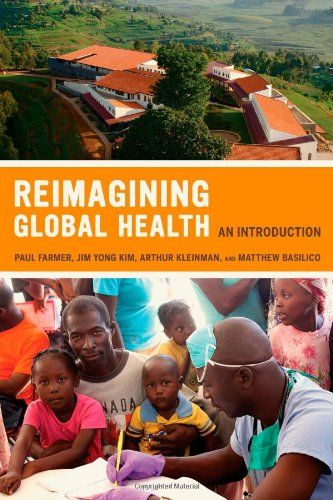 Reimagining Global Health: An Introduction (California Series in Public Anthropology)/