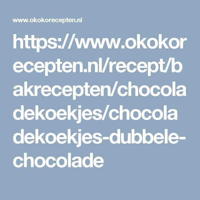 https://www.okokorecepten.nl/recept/bakrecepten/chocoladekoekjes/chocoladekoekjes-dubbele-chocolade  Lekkere chocoladekoekjes, met heel veel chocolade. :)