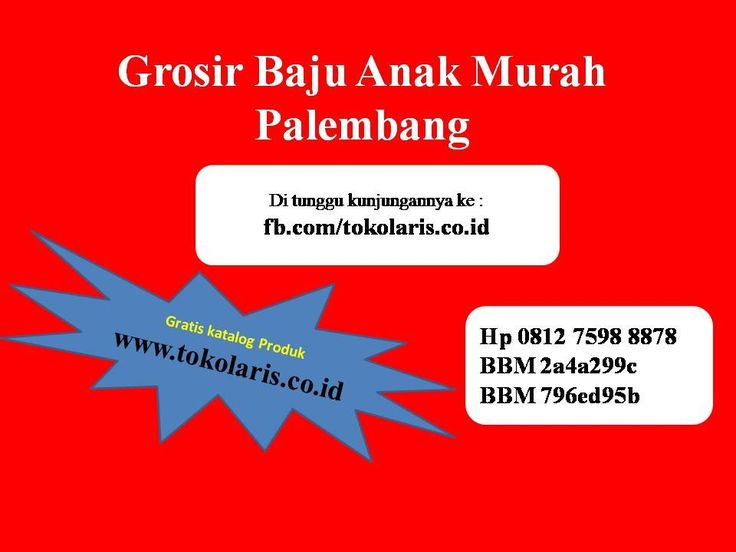 0812 7598 8878 I Grosir Baju Anak Murah di Palembang