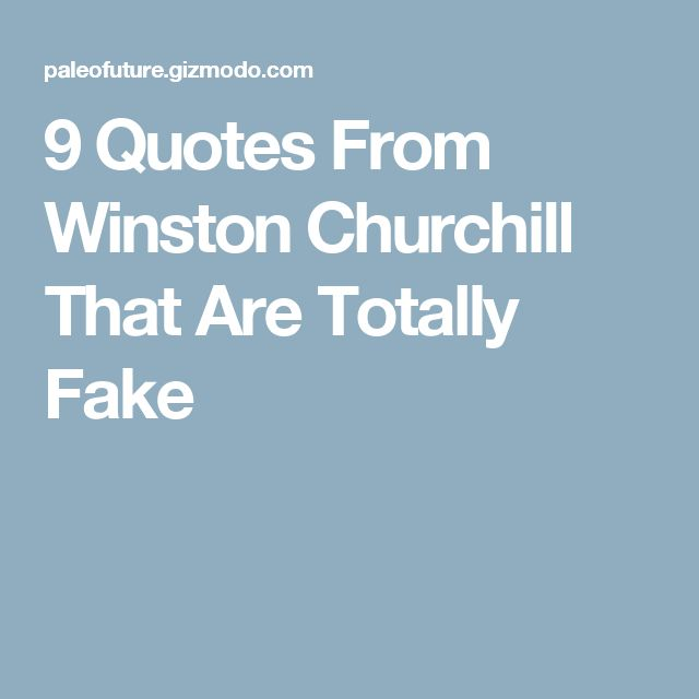 9 Quotes From Winston Churchill That Are Totally Fake