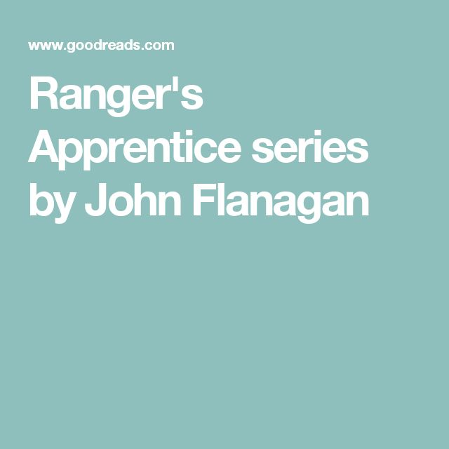 Ranger's Apprentice series by John Flanagan