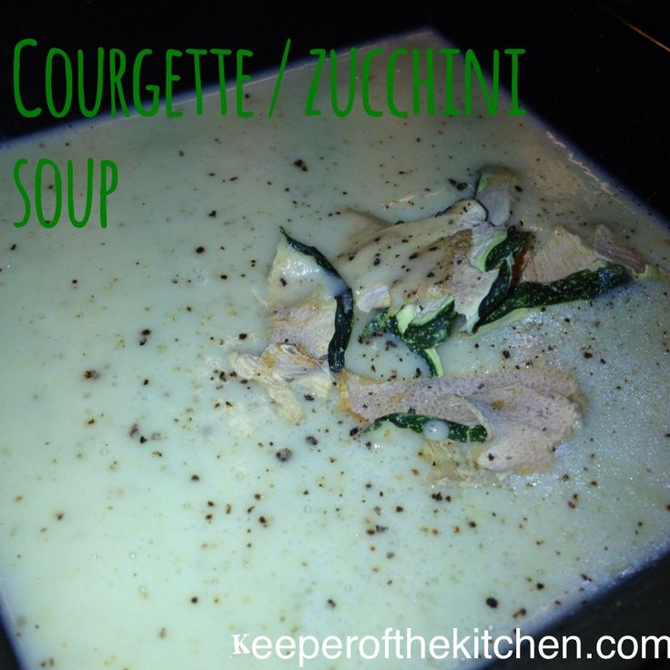 Courgette Zucchini Soup - great to freeze when there's a lot of courgette around, to eat when they're out of season and expensive.