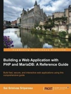 Building a Web Application with PHP and MariaDB: A Reference Guide free download by Sai Srinivas Sriparasa ISBN: 9781783981625 with BooksBob. Fast and free eBooks download.  The post Building a Web Application with PHP and MariaDB: A Reference Guide Free Download appeared first on Booksbob.com.