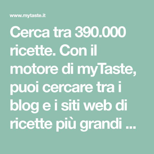 Cerca tra 390.000 ricette. Con il motore di myTaste, puoi cercare tra i blog e i siti web di ricette più grandi d'Italia.