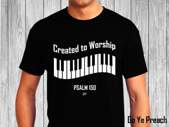 Created to Worship Piano - Christian T-Shirt - Christian Apparel - Faith Shirt - Religious Shirt by GoYePreach on Etsy https://www.etsy.com/listing/236750329/created-to-worship-piano-christian-t