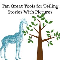 Ten Great Tools for Telling Stories With Pictures - A PDF Handout