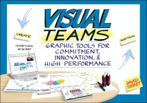 Visual Teams: Graphic Tools for Commitment, Innovation, and High Performance, David Sibbet, a visualization expert
