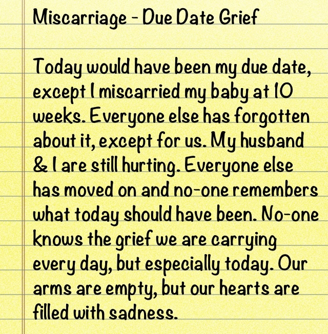 Estimated due date for a baby lost to miscarriage. A painful day.
