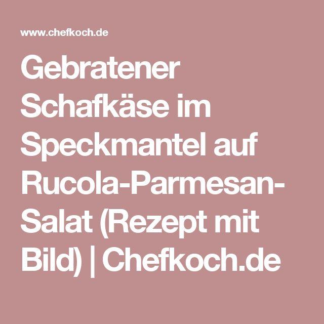 Gebratener Schafkäse im Speckmantel auf Rucola-Parmesan-Salat (Rezept mit Bild) | Chefkoch.de