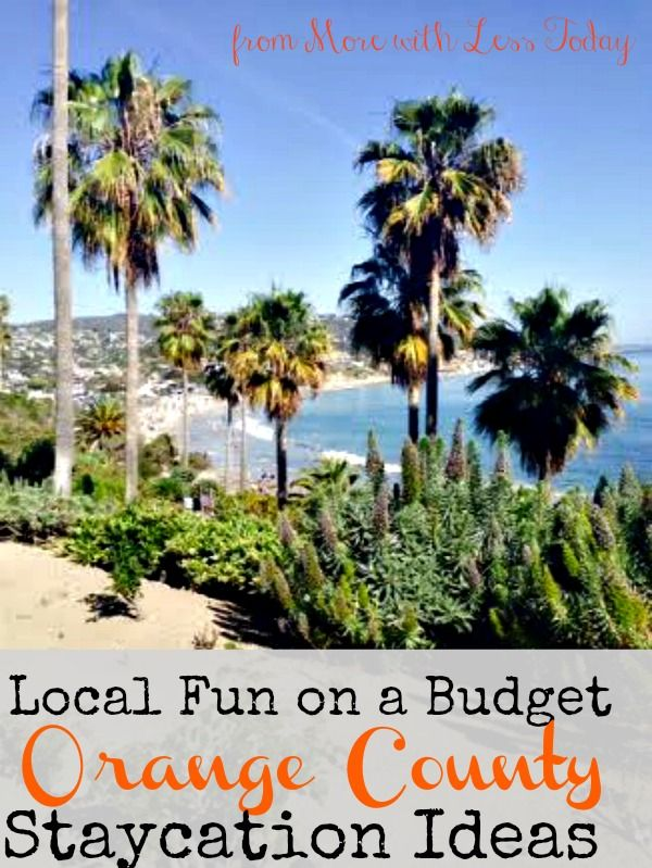 vacation ideas, favorite spots in Orange County, CA, have fun on a budget, Orange County, CA