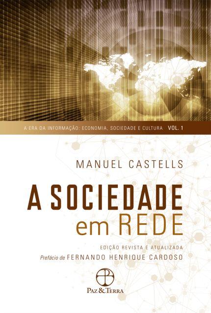 A Sociedade Em Rede - A Era da Informação - Vol. 1 - 10ª Ed.