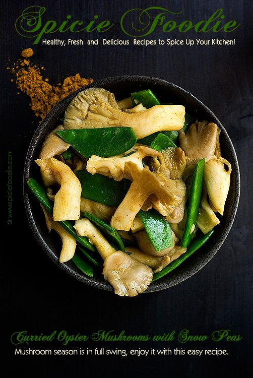 Curried Oyster Mushrooms with Snap Peas   Mushroom season has arrived and this curried recipe would be great to really enjoy the season. It's a bit spicy and bursting with flavor, plus it's ready in under 30 minutes.   From: spiciefoodie.com