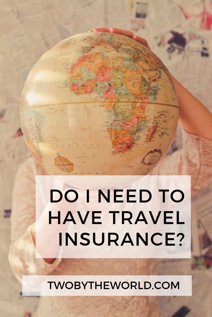 Do I Need Travel Insurance Best Travel Insurance Travel