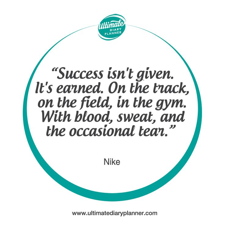 """""""Success isn't given, it is earned. On the track, on the field, in the gym. With blood, sweat and the occasional tear."""" Nike ultimatediaryplanner #ultimatediaryplanner #ladiesthatplan #inspirationalquotes #goodvibes #lifequote #quotes #inspirational #inspired #dailyquotes #mindset #quoteoftheday #wordstoremeber #motivation #sayings"""