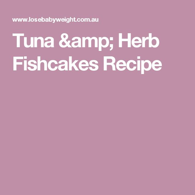 Tuna & Herb Fishcakes Recipe