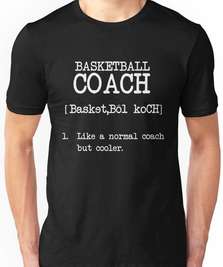 48d73fb55af Basketball Coach Definition Funny Sports Shirt Unisex T-Shirt
