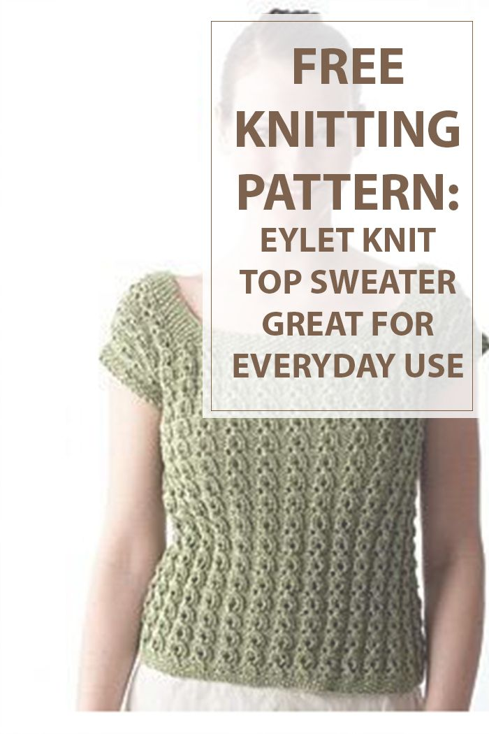 Knit a female prime with lacy eyelet rib and cap sleeves with this free knitting pattern. Knit in barely 2 items, this light-weight prime is ideal because the days heat up. The soft yarn may be a mixture of natural cotton and corn. This particular knitting style may be a hard technique to master , employed by way too few knitting patterns. | www.housewiveshobbies.com |