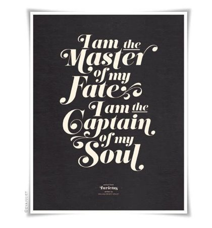 The truth about me.: Ernest Henley, Inspiration, Quotes, Art Prints, Williams Ernest, Invictus, Typography Art, Master, I Am