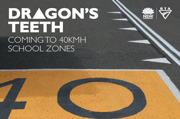 Dragon's Teeth allow drivers to b aware and on the lookout for School zones. 40km/h Speed Limit applies!