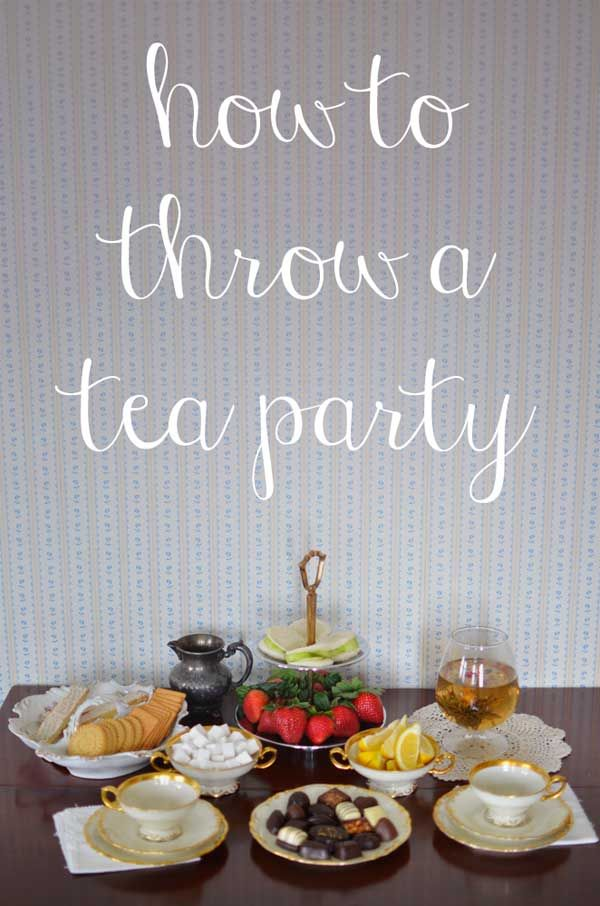 Everything you need to know on how to throw a tea party. Cute menu and decor ideas too!