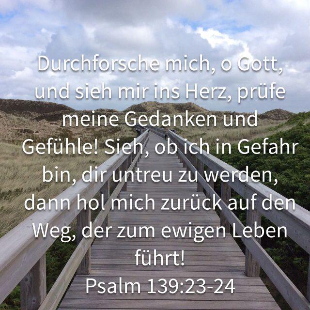"#Bibel - #Psalm - #Bitte - ""Erforsche mich Herr ...."