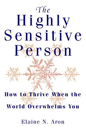 The Highly Sensitive Person: How to Surivive and Thrive When the World Overwhelms You by [Aron, Elaine N.]