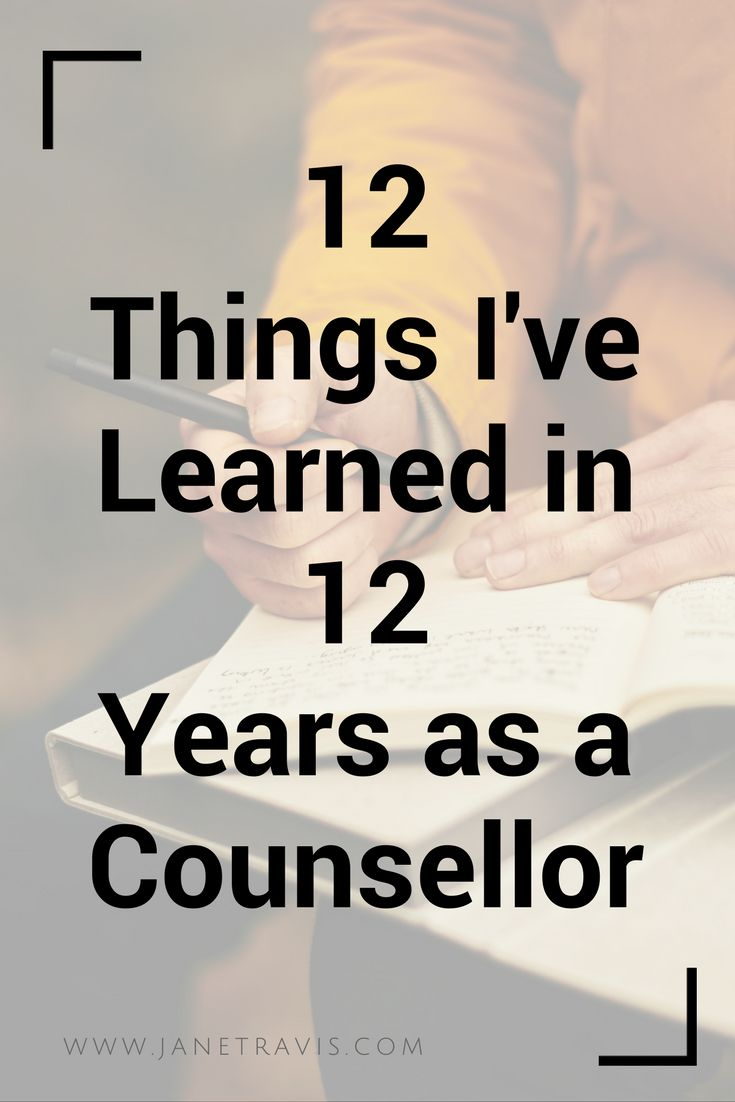 What does a counsellor learn from their clients?  Here are 12 things I've learned in 12 years as a therapist
