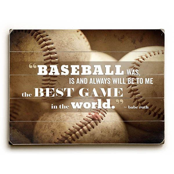 """""""Baseball Is The Best"""" Babe Ruth Quote by Artist Lisa Russo Wood Sign"""