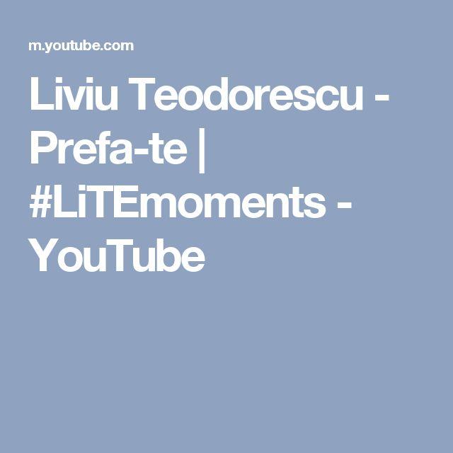 Liviu Teodorescu - Prefa-te   #LiTEmoments - YouTube