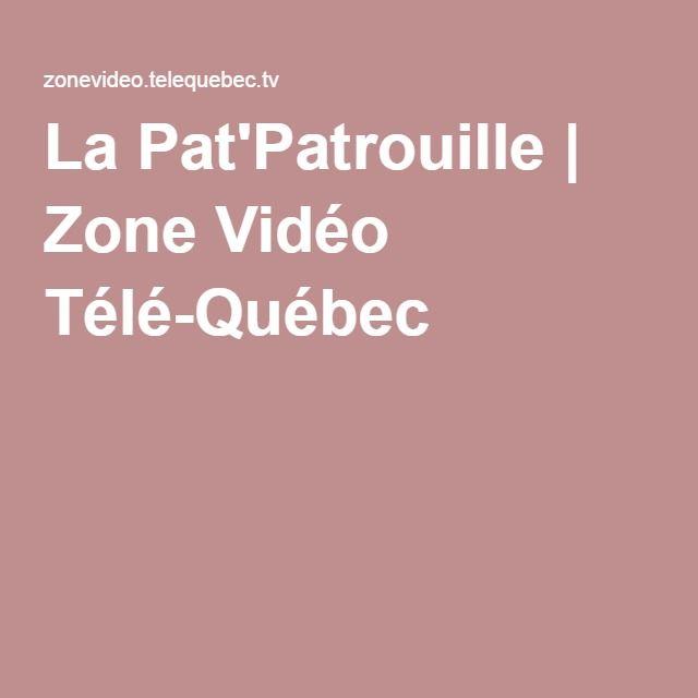 La Pat'Patrouille | Zone Vidéo Télé-Québec