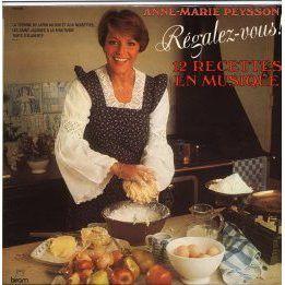 Anne-Marie Peysson - Régalez-vous! 12 recettes en musique (Vinyl, LP) at Discogs
