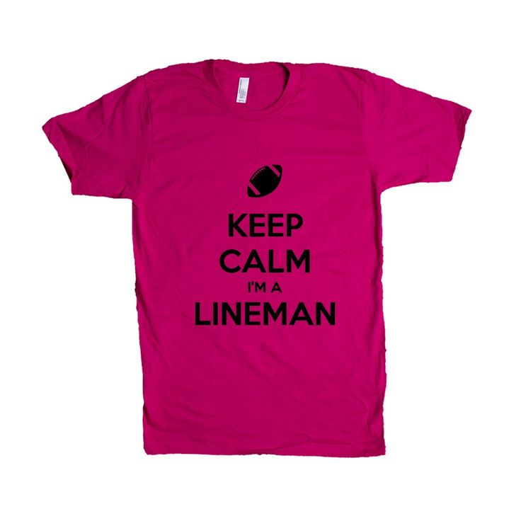 Keep Calm I'm A Lineman Job Jobs Career Careers Profession Football Sport Sports Sporty Teams Athlete SGAL2 Unisex T Shirt