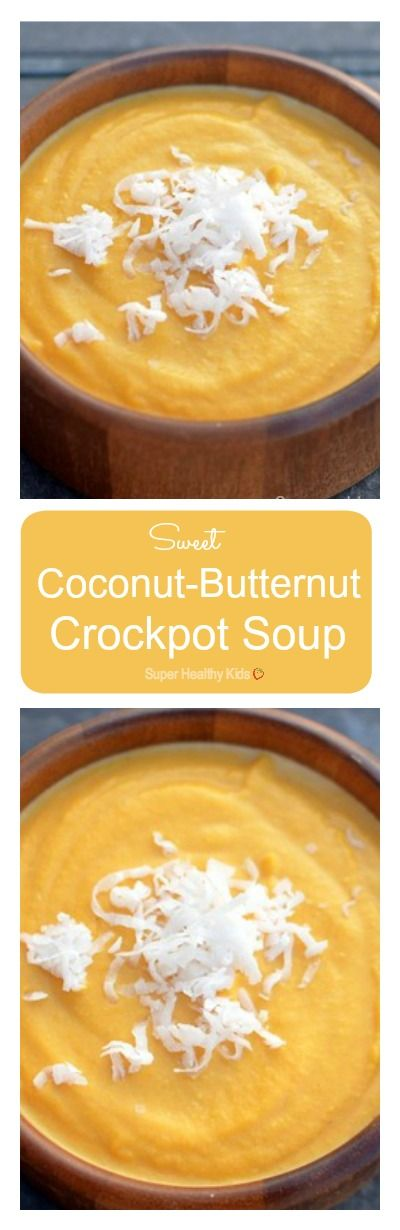 Sweet Coconut-Butternut Crockpot Soup. Crockpot cooking is perfect for ...