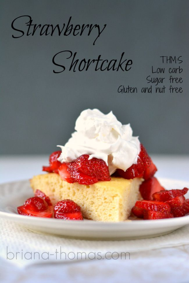 Strawberry Shortcake...Low carb, Sugar free, THM:S, Gluten and Nut free