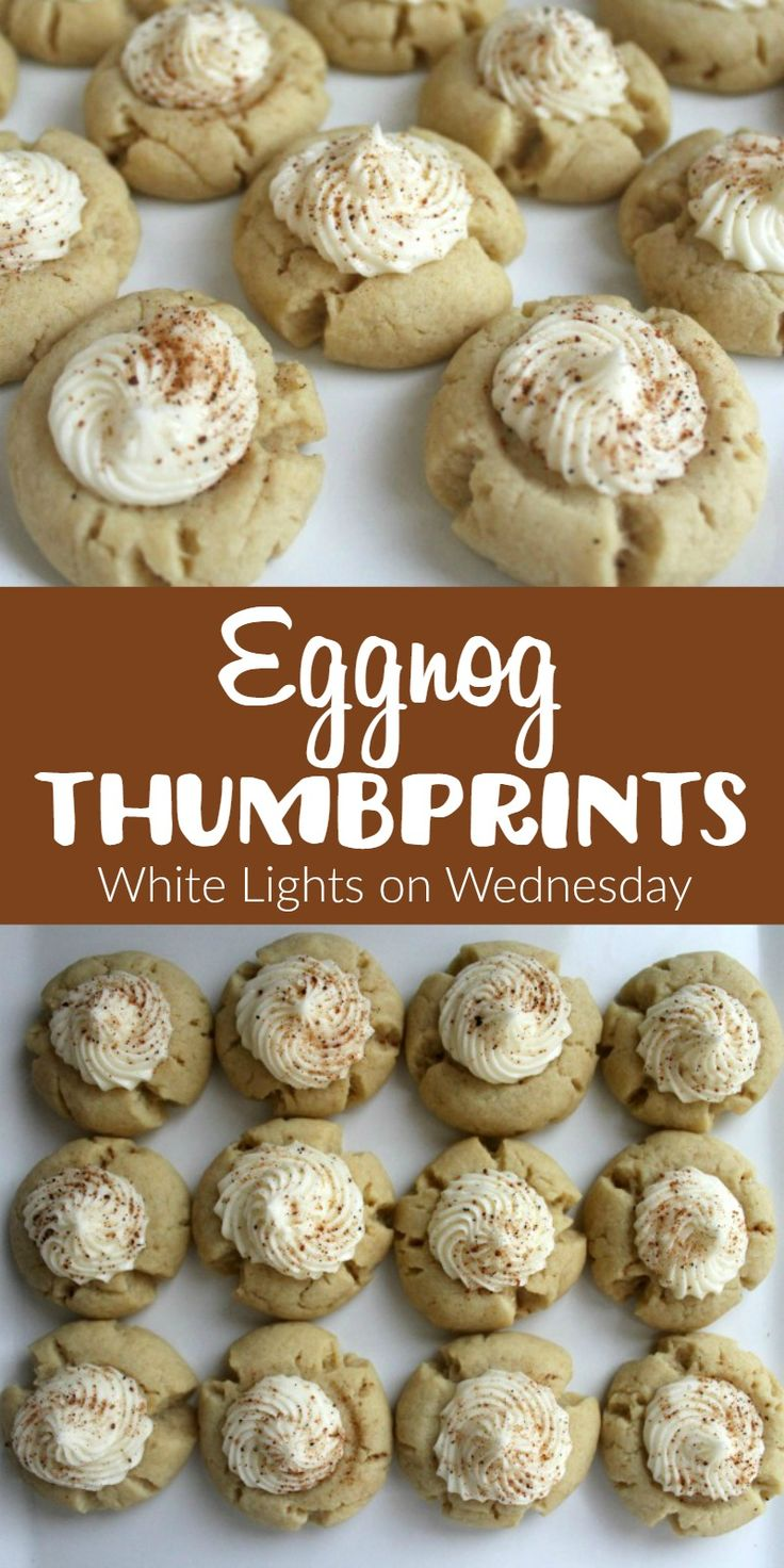 Eggnog Thumbprint Cookies White Lights On Wednesday Thumbprint Cookies Recipe Eggnog Dessert Christmas Cooking