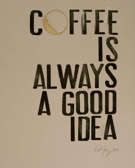 truth: Good Ideas, Life, Stuff, Quotes, Truth, Coffee Quote