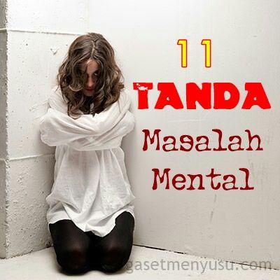 11 tanda masalah kesihatan mental