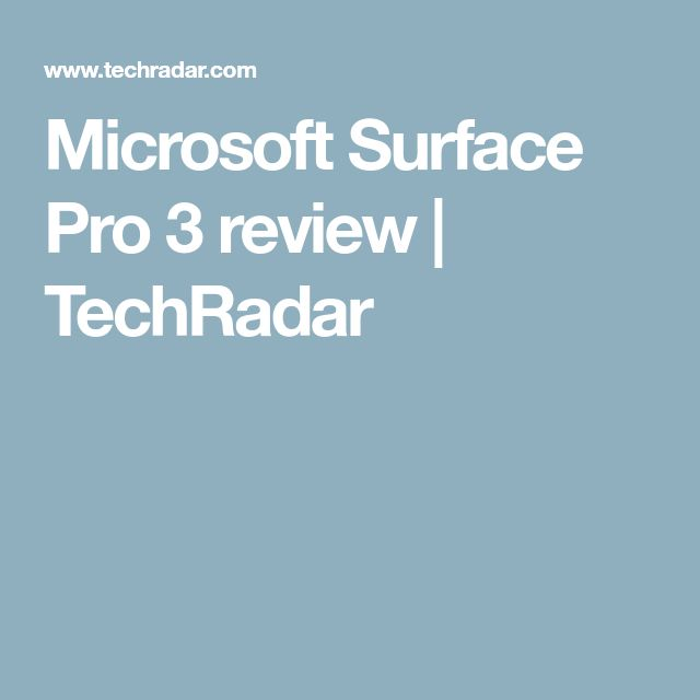 Microsoft Surface Pro 3 review | TechRadar
