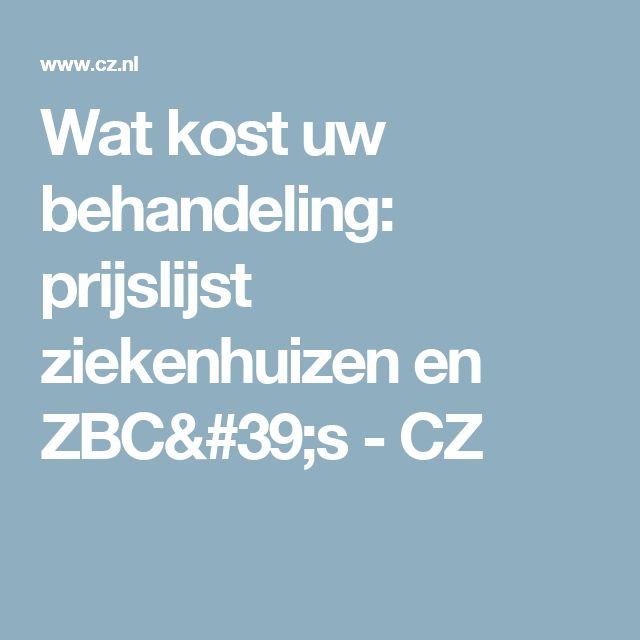 Wat kost uw behandeling: prijslijst ziekenhuizen en ZBC's - CZ