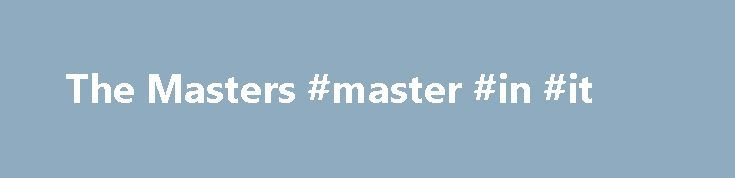 The Masters #master #in #it http://mauritius.remmont.com/the-masters-master-in-it/  # Who thought that Sergio García, The Masters he is the equivalent of golfing a crystal door when it comes to a treatment of the highest quality, be the veteran slugger who logro aterrizar some of the strongest golpes in a course Of Augusta who was in a state of brutal Ánimo? El español of 69 lo movió to four from below and in a part of the advantage in 81o Masters con el danés Thomas Pieters, the American…