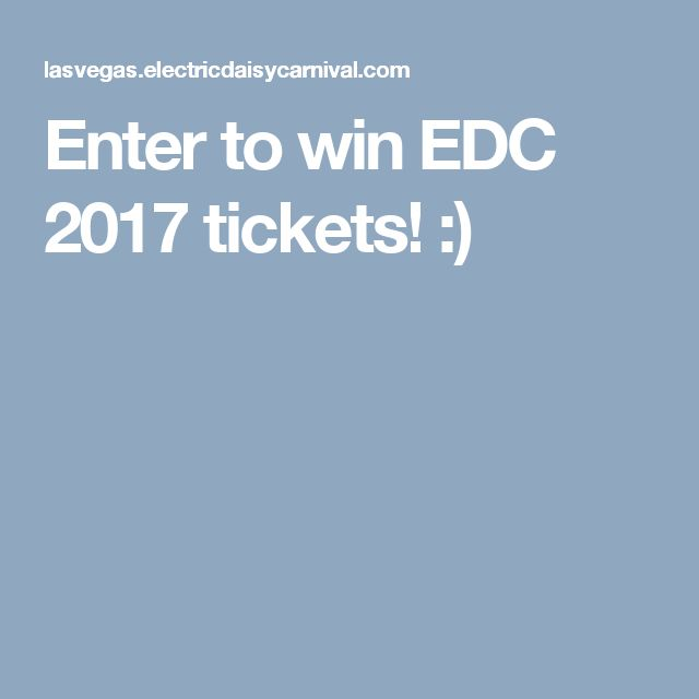 Enter to win EDC 2017 tickets! :)