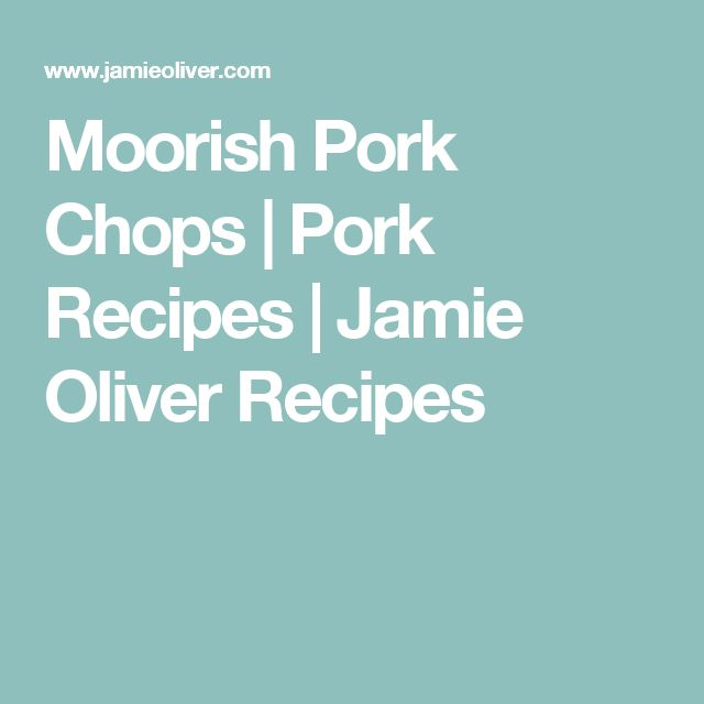 Moorish Pork Chops | Pork Recipes | Jamie Oliver Recipes