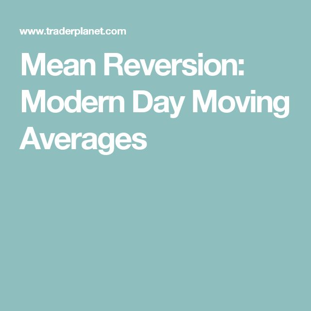 Mean Reversion: Modern Day Moving Averages