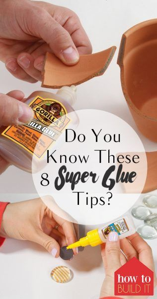 Do You Know These 8 Super Glue Tips? - How To Build It