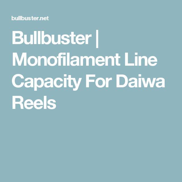Bullbuster | Monofilament Line Capacity For Daiwa Reels