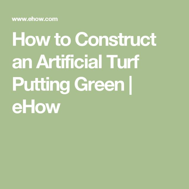 How to Construct an Artificial Turf Putting Green | eHow