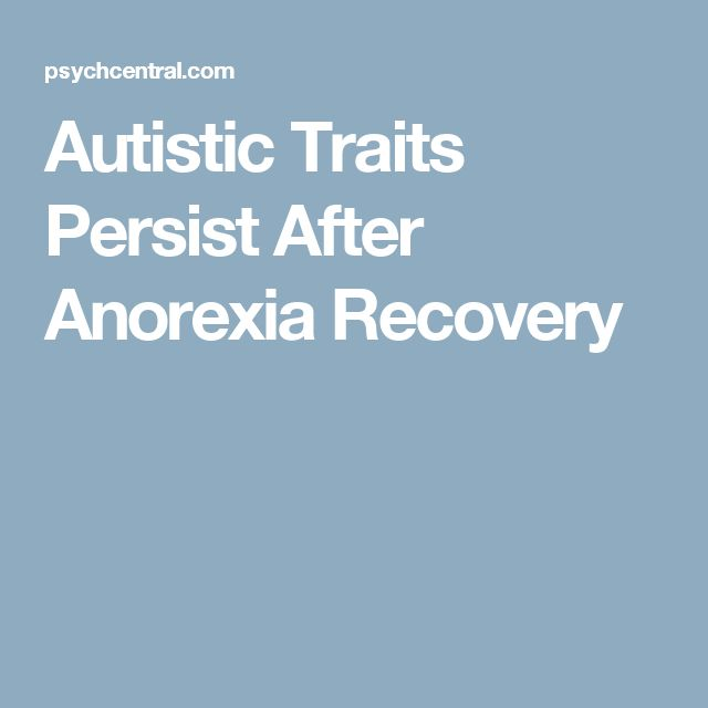 Autistic Traits Persist After Anorexia Recovery
