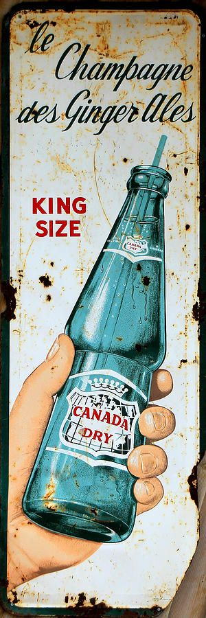 The Champagne of Ginger Ales, a vintage Canada Dry sign
